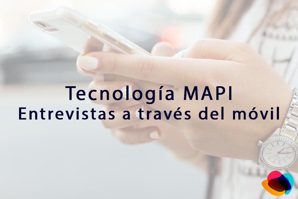 Tecnología MAPI – Entrevistas a través del móvil