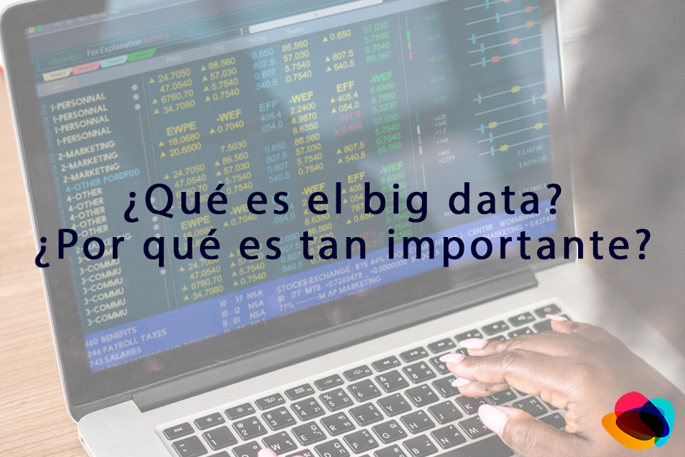 ▷¿Que es el big data? ¿Por qué es tan importante?