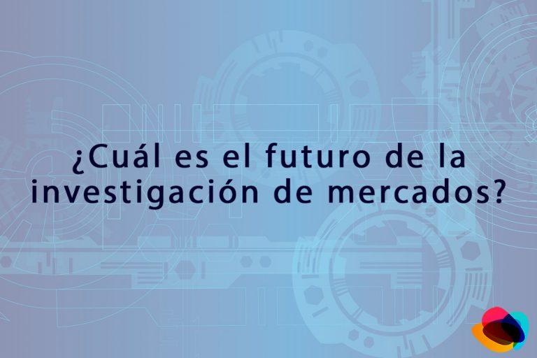 futuro investigacion de mercados