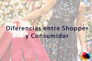Diferencia entre shopper y consumidor