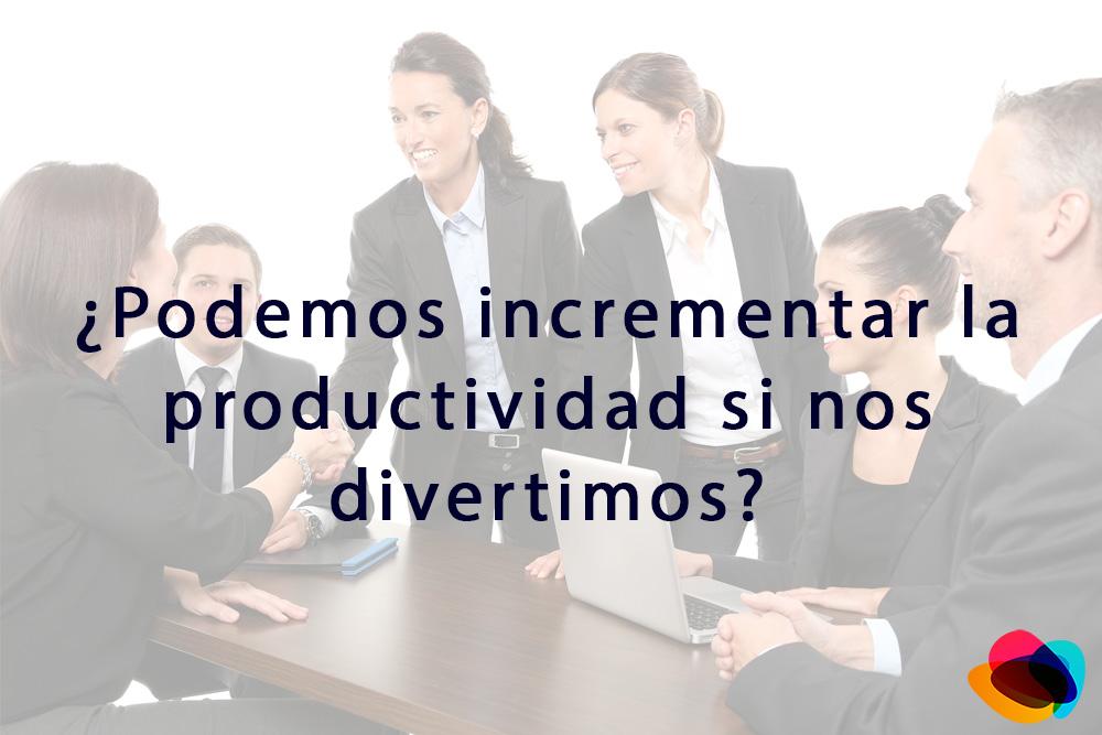 ▷¿Podemos incrementar la productividad si nos divertimos?【E-nquest】
