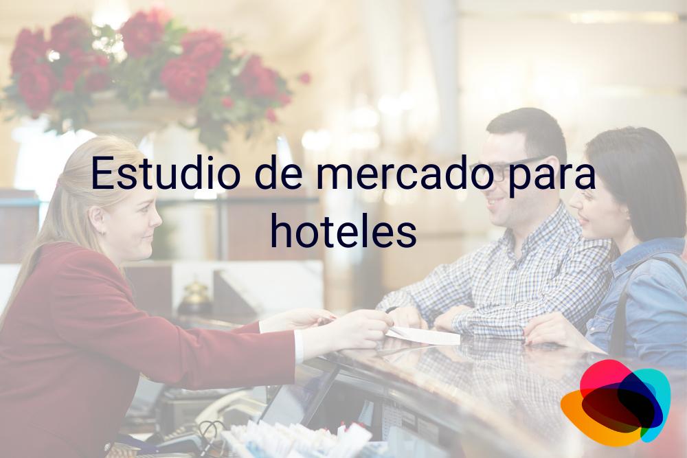 ▷ Estudio de mercado para hoteles【E-nquest】