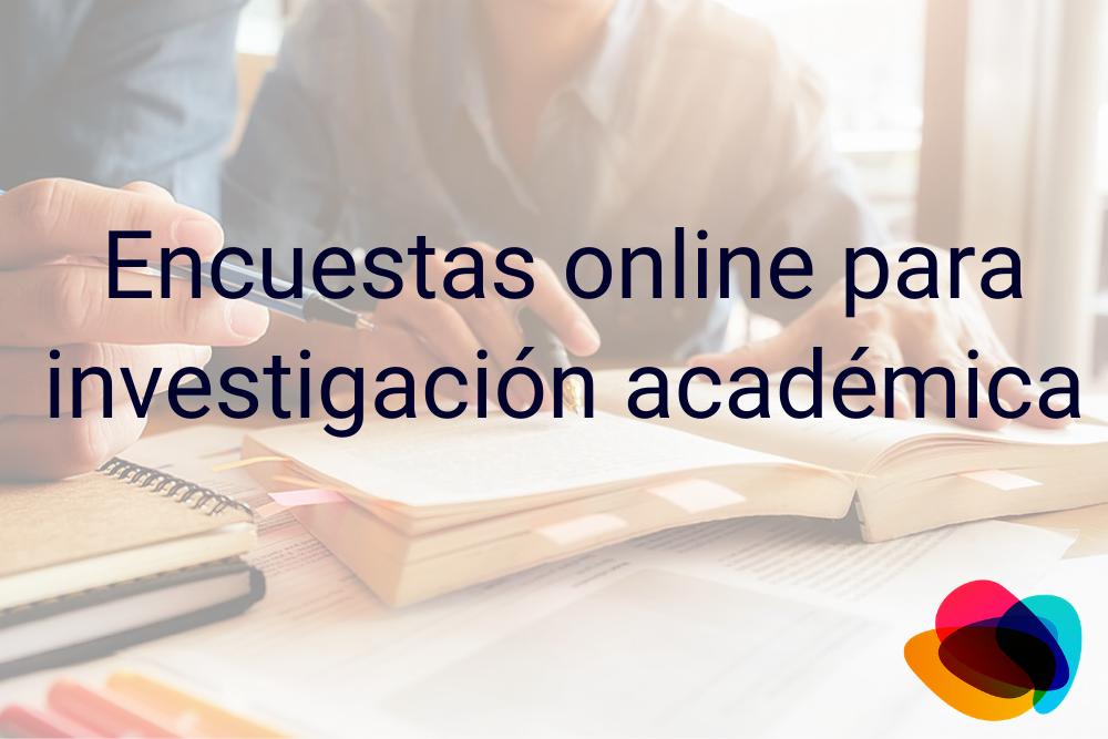 ▷ Encuestas online para investigación académica 【E-nquest】