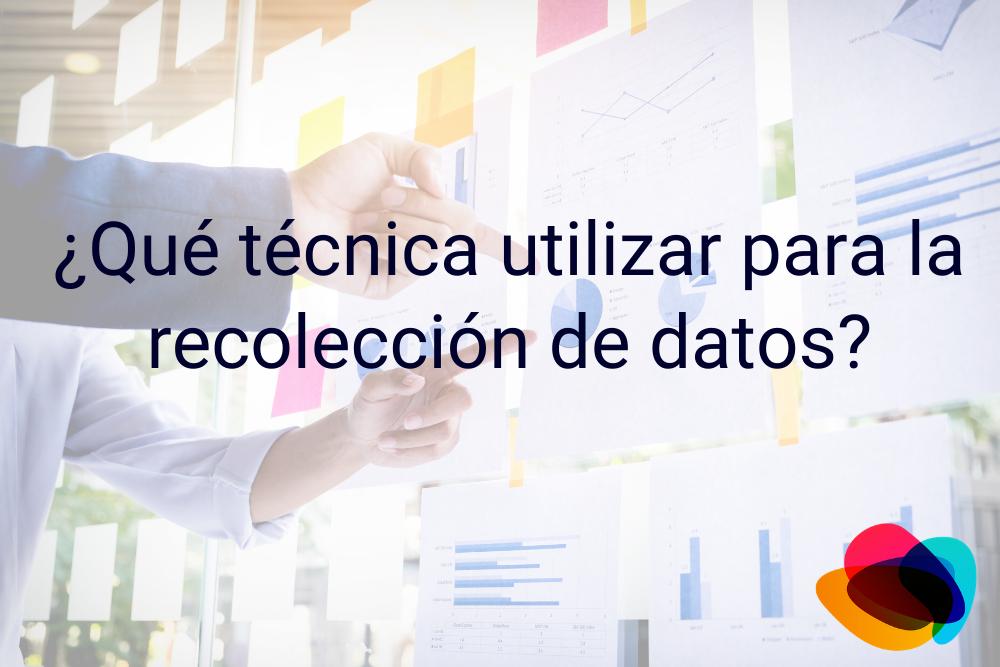 ▷ ¿Qué técnica utilizar para la recolección de datos? 【E-nquest】